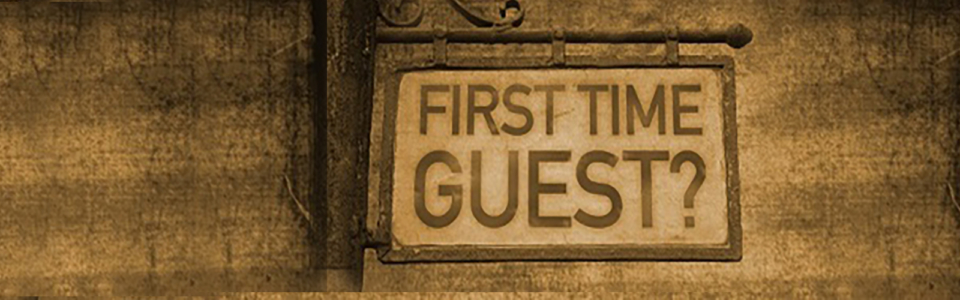first time guest?